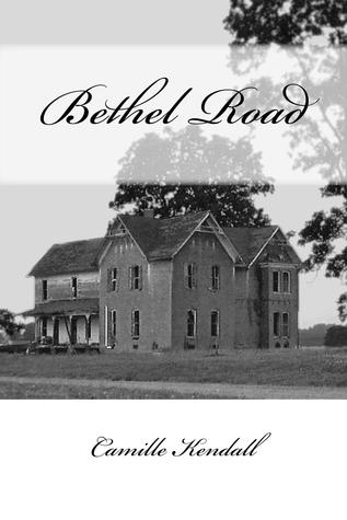 Ebook Bethel Road by Camille Kendall TXT!