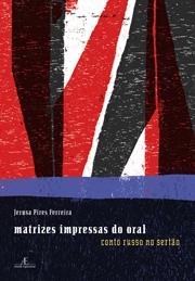 Matrizes Impressas do Oral - Conto Russo no Sertão