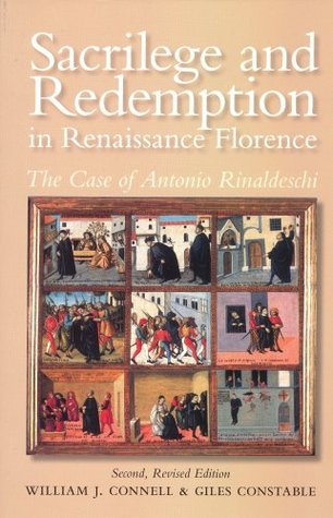 Download PDF Free Sacrilege and Redemption in Renaissance Florence: The Case of Antonio Rinaldeschi