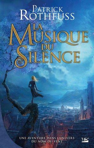 La Musique du Silence (Chronique du Tueur de roi, #2.5)