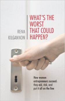 What's the worst that could happen? How women entrepreneurs succeed: they ask, risk, and put it all on the line.