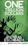 One Trillion Dollars by Andreas Eschbach