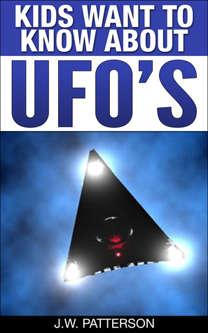 Kids Want To Know About UFOs- Ages 9- (Kids Want To Know, #1).