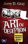 Art of Deception Mereka Menipu Dunia