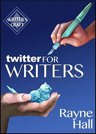 Twitter for Writers by Rayne Hall