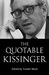 The Quotable Kissinger (Quotable Leaders, #9)