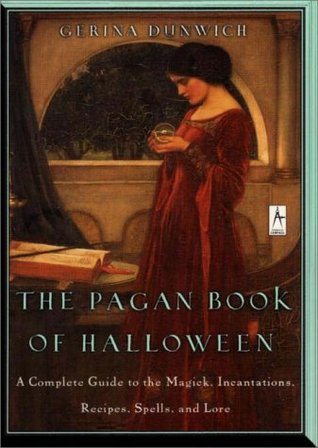 the-pagan-book-of-halloween-a-complete-guide-to-the-magick-incantations-recipes-spells-and-lore