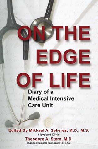 On the Edge of Life: Diary of a Medical Intensive Care Unit