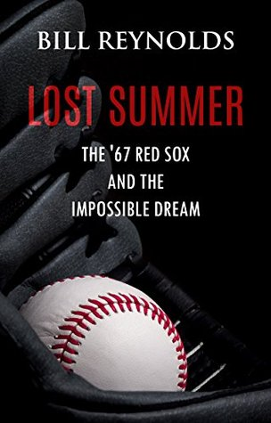 Lost Summer: The 67 Red Sox and the Impossible Dream