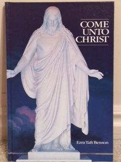 Come Unto Christ por Ezra Taft Benson PDF MOBI 978-0877479970