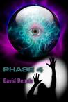 Phase 4 by David Dennis