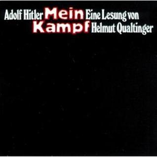 Mein Kampf: Adolf Hitler. Eine Lesung von Helmut Qualtinger