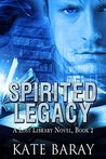 Spirited Legacy (Lost Library, #2)