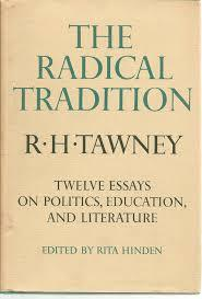 the radical tradition twelve essays on politics education and 1665579