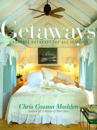Getaways: Carefree Retreats for All Seasons