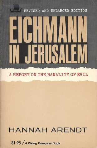 eichmann-in-jerusalem-a-report-on-the-banality-of-evil