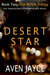 Desert Star by Aven Jayce