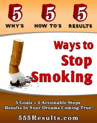 Ways To Stop Smoking (555 Results Series Book 10)