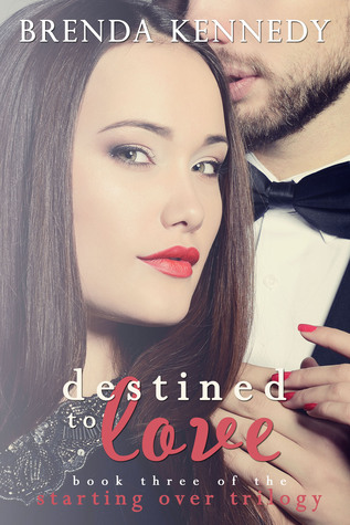 Destined to Love (Starting Over Trilogy #3)