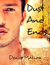 Dust and Ends by Denise Mathew