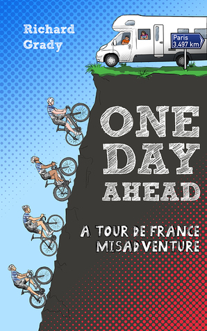 One Day Ahead:A Tour de France Misadventure