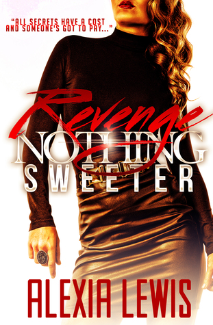 Revenge Nothing Sweeter (Deadly Family Secrets Prequel)