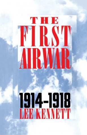 The First Air War by Lee B. Kennett