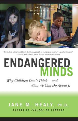Endangered Minds: Why Children Don't Think and What We Can Do About It