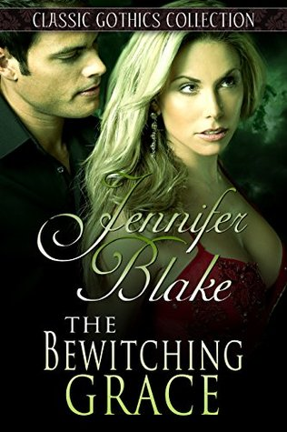 The Bewitching Grace (Classic Gothics Collection, #7)