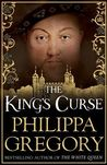 The King's Curse (The Plantagenet and Tudor Novels, #7) by Philippa Gregory