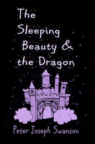 The Sleeping Beauty & the Dragon by Peter Joseph Swanson