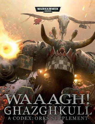 Waaagh ghazghkull a codex orks supplement by games workshop 22717160 fandeluxe Gallery