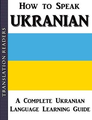 How to Speak Ukrainian: A Complete Ukrainian Language Learning Guide