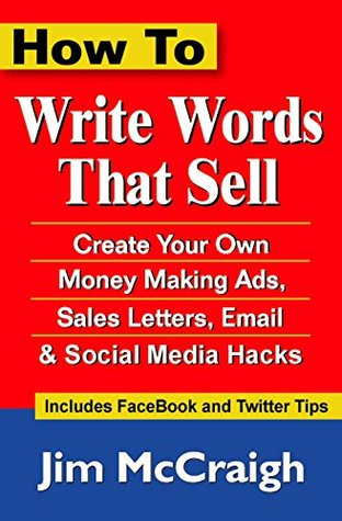 How to Write Words That Sell: Create Your Own Money Making Ads, Sales Letters, Email and Social Media Hacks PDF Download