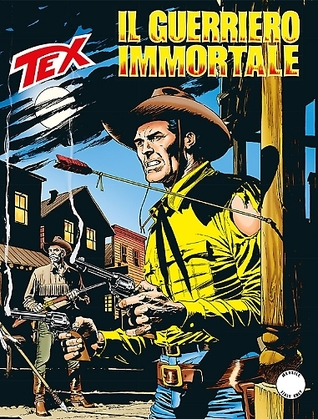 Tex n. 646: Il guerriero immortale
