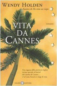 Ebook Vita da Cannes by Wendy  Holden PDF!