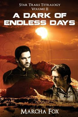 A Dark of Endless Days (Star Trails Tetralogy, #2)