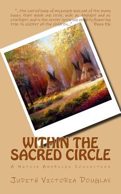 Within the sacred circle: a native american connection by Judith-Victoria Douglas