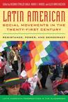 Latin American Social Movements in the Twenty-First Century: Resistance, Power, and Democracy