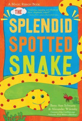 The Splendid Spotted Snake by Betty Schwartz