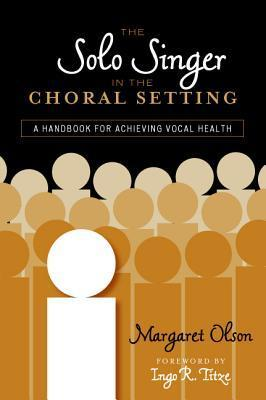 The Solo Singer in the Choral Setting