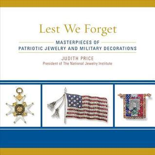 Lest We Forget: Masterpieces of Patriotic Jewelry and Military Decorations