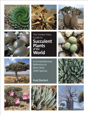 The Timber Press Guide to Succulent Plants of the World: The Definitive Reference to More than 2000 Species