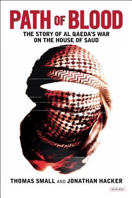 Path of Blood: The Story of Al Qaeda's War on the House of Saud
