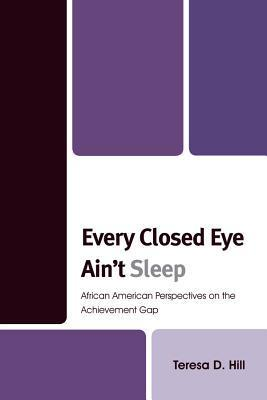 Every Closed Eye Ain't Sleep