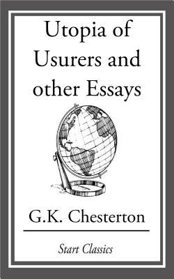 utopia of usurers and other essays by g k chesterton