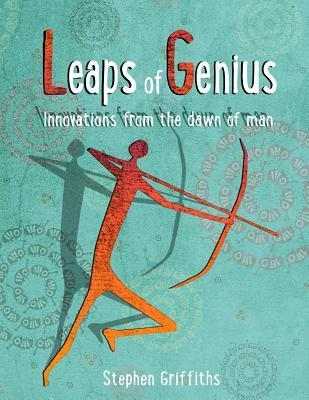 Leaps of Genius: Inventions from the Stone Age
