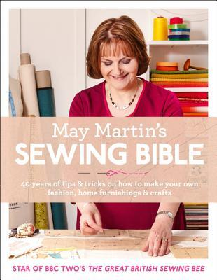 Ebook May Martin's Sewing Bible: 40 years of tips and tricks by May Martin TXT!