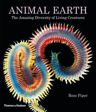 Animal Earth: The Amazing Diversity of Living Creatures
