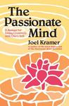 The Passionate Mind: A Manual for Living Creatively with One's Self